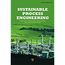 Sustainable Process Engineering: Concepts, Strategies, Evaluation and Implementation (English Edition)