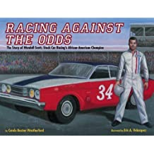 Racing Against the Odds: The Story of Wendell Scott, Stock Car Racing's African-American Champion (English Edition)