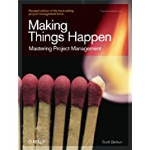 Making Things Happen: Mastering Project Management (Theory in Practice (O'Reilly)) (English Edition)