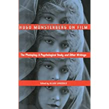 Hugo Munsterberg on Film: The Photoplay:  A Psychological Study and Other Writings (English Edition)