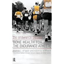 The Endurance Paradox: Bone Health for the Endurance Athlete (English Edition)