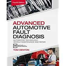 Advanced Automotive Fault Diagnosis: Automotive Technology: Vehicle Maintenance and Repair (English Edition)