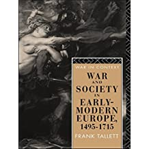 War and Society in Early Modern Europe: 1495-1715 (War in Context) (English Edition)