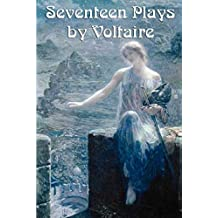 Seventeen Plays by Voltaire (English Edition)