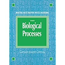 Industrial Waste Treatment Process Engineering: Biological Processes,  Volume II (English Edition)