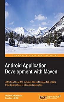 """Android Application Development with Maven (English Edition)"",作者:[Papapetrou,  Patroklos, LALOU,  Jonathan]"