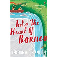 Into the Heart of Borneo: An Account of a Journey Made In 1983 to the Mountains of Batu Tiban with Ja (English Edition)
