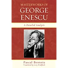 Masterworks of George Enescu: A Detailed Analysis (English Edition)