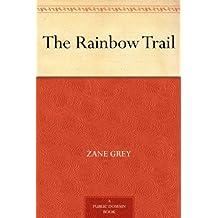The Rainbow Trail (免费公版书) (English Edition)