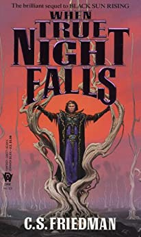 """""""When True Night Falls: The Coldfire Trilogy, Book Two (English Edition)"""",作者:[Friedman, C.S.]"""