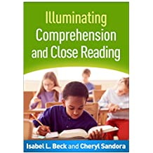 Illuminating Comprehension and Close Reading (English Edition)