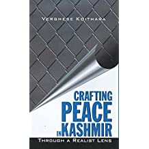 Crafting Peace in Kashmir: Through A Realist Lens (English Edition)
