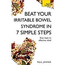 Beat Your Irritable Bowel Syndrome (IBS) in 7 Simple Steps: Practical ways to approach, manage and beat your IBS problem (Teach Yourself) (English Edition)