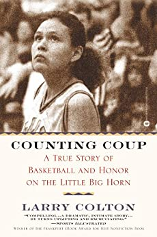 """""""Counting Coup: A True Story of Basketball and Honor on the Little Big Horn (English Edition)"""",作者:[Colton, Larry]"""