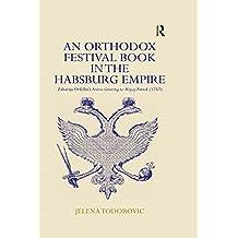 An Orthodox Festival Book in the Habsburg Empire: Zaharija Orfelin's Festive Greeting to Mojsej Putnik (1757) (English Edition)