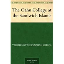 The Oahu College at the Sandwich Islands (English Edition)