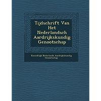 Tijdschrift Van Het Nederlandsch Aardrijkskundig Genootschap