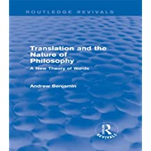 Translation and the Nature of Philosophy (Routledge Revivals): A New Theory of Words (English Edition)