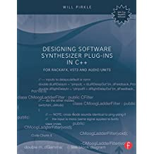 Designing Software Synthesizer Plug-Ins in C++: For RackAFX, VST3, and Audio Units (English Edition)