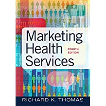 Marketing Health Services, Fourth Edition (English Edition)