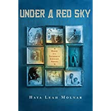 Under a Red Sky: Memoir of a Childhood in Communist Romania (English Edition)