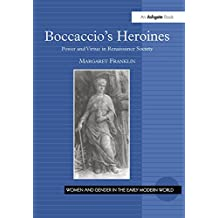 Boccaccio's Heroines: Power and Virtue in Renaissance Society (Women and Gender in the Early Modern World) (English Edition)