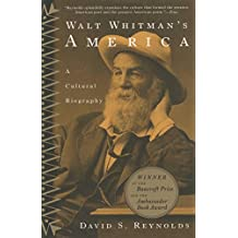 Walt Whitman's America: A Cultural Biography (English Edition)