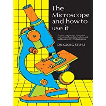 The Microscope and How to Use It (English Edition)