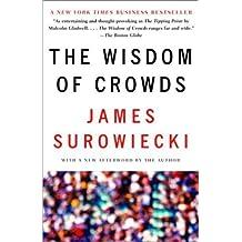 The Wisdom of Crowds (English Edition)