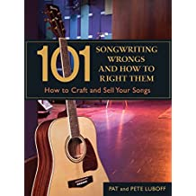 101 Songwriting Wrongs and How to Right Them: How to Craft and Sell Your Songs (101 Things) (English Edition)