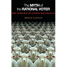 The Myth of the Rational Voter: Why Democracies Choose Bad Policies - New Edition (English Edition)
