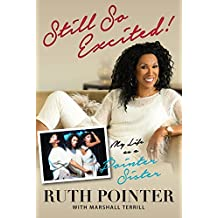 Still So Excited!: My Life as a Pointer Sister (English Edition)