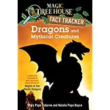 Dragons and Mythical Creatures: A Nonfiction Companion to Magic Tree House Merlin Mission #27: Night of the Ninth Dragon (Magic Tree House (R) Fact Tracker Book 35) (English Edition)