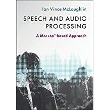 Speech and Audio Processing: A MATLAB®-based Approach (English Edition)
