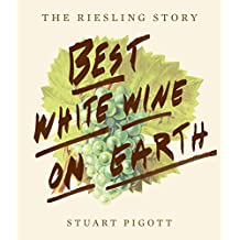 Best White Wine on Earth: The Riesling Story (English Edition)