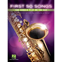 First 50 Songs You Should Play on the Sax (English Edition)
