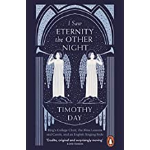 I Saw Eternity the Other Night: King's College, Cambridge, and an English Singing Style (English Edition)