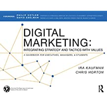 Digital Marketing: Integrating Strategy and Tactics with Values, A Guidebook for Executives, Managers, and Students (English Edition)