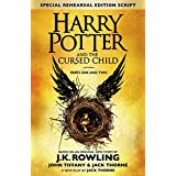 Harry Potter and the Cursed Child - Parts One & Two (Special Rehearsal Edition): Parts I & II: ...