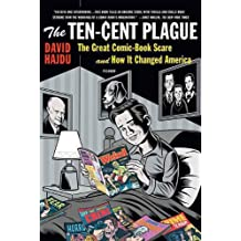 The Ten-Cent Plague: The Great Comic-Book Scare and How It Changed America (English Edition)
