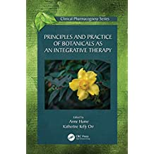 Principles and Practice of Botanicals as an Integrative Therapy (Clinical Pharmacognosy Series) (English Edition)