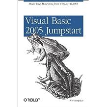 Visual Basic 2005 Jumpstart: Make Your Move Now from VB6 to VB 2005 (English Edition)