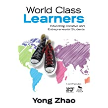World Class Learners: Educating Creative and Entrepreneurial Students (English Edition)