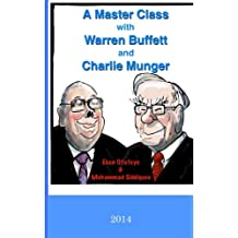 A Master Class With Warren Buffett and Charlie Munger 2014: The Q&a Sessions of the 2014 Berkshire Hathaway Inc. Shareholders Meeting