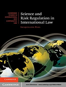 """Science and Risk Regulation in International Law (Cambridge Studies in International and Comparative Law Book 72) (English Edition)"",作者:[Peel, Jacqueline]"