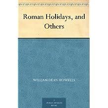 Roman Holidays, and Others (免费公版书) (English Edition)