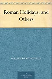 Roman Holidays, and Others (免费公版书) (English Edition)