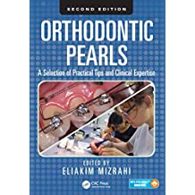 Orthodontic Pearls: A Selection of Practical Tips and Clinical Expertise, Second Edition (English Edition)