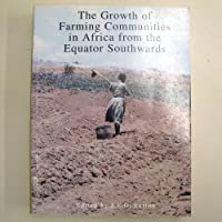 The Growth of Farming Communities in Africa from the Equator Southward