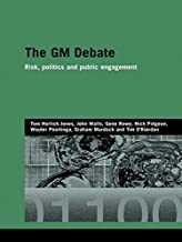The GM Debate: Risk, Politics and Public Engagement (Genetics and Society) (English Edition)